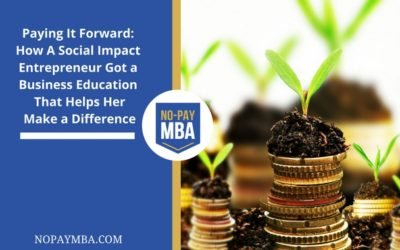 Paying It Forward: How A Social Impact Entrepreneur Got a Business Education That Helps Her Make a Difference