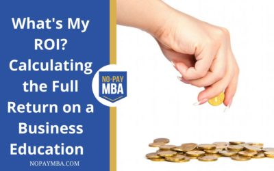 What's My ROI? Calculating the full return on a business education