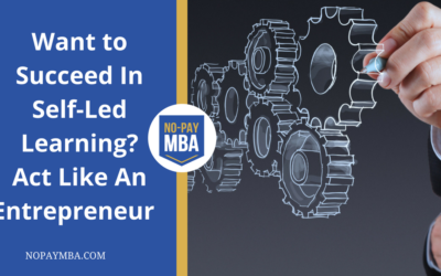 Want to Succeed in Self-Led Learning? Act Like An Entrepreneur