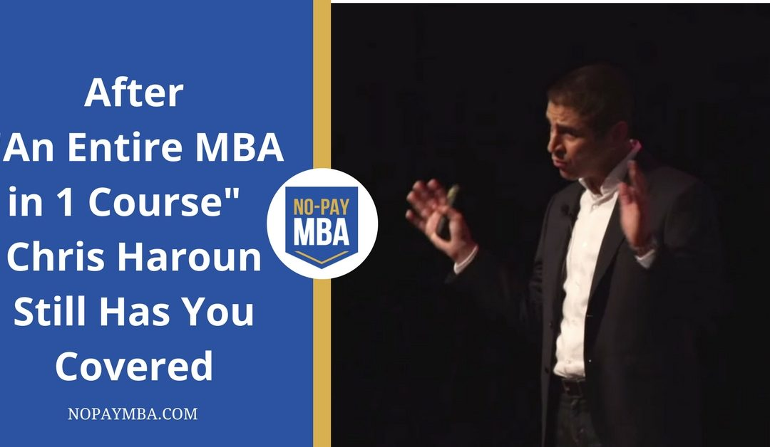 "After ""An Entire MBA in 1 Course"" Chris Haroun Still Has You Covered"